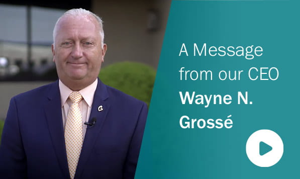 A Reopening Update from President and CEO, Wayne N. Grossé